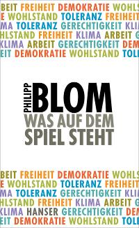 Philipp Blom - Was auf dem Spiel steht. Rezension von Eckart Löhr