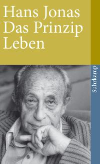 Hans Jonas - Das Prinzip Leben. Rezension von Eckart Löhr