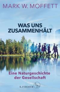 """Mark W. Moffett: """"Was uns zusammenhält"""". Rezension von Eckart Löhr auf re-visionen.net"""
