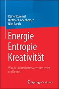 Niko Paech - Energie, Entropie, Kreativität. Springer Spektrum